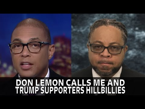 DON LEMON CALLS TRUMP SUPPORTERS AND ME HILLBILLIES!